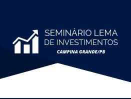 Seminário LEMA de Investimentos 2019 Campina Grande - PB