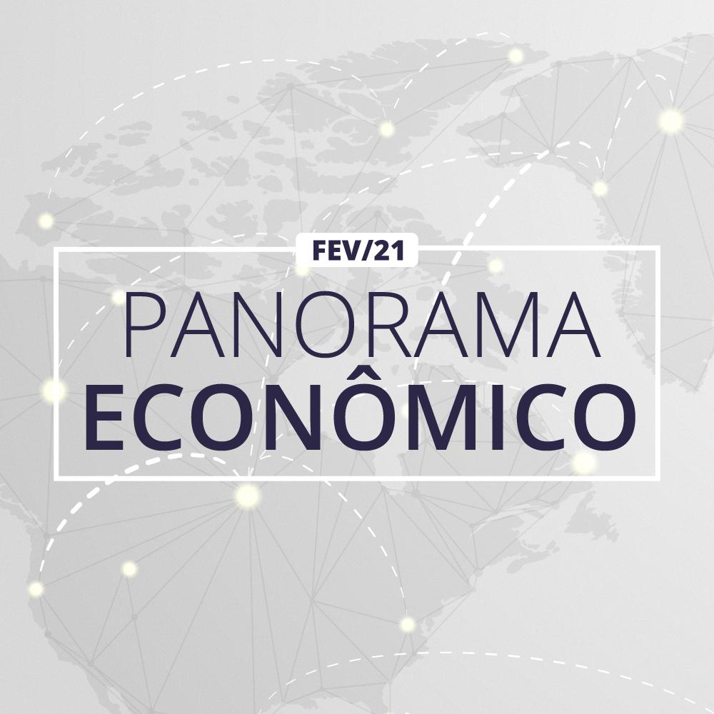 Panorama Econômico – FEV/21